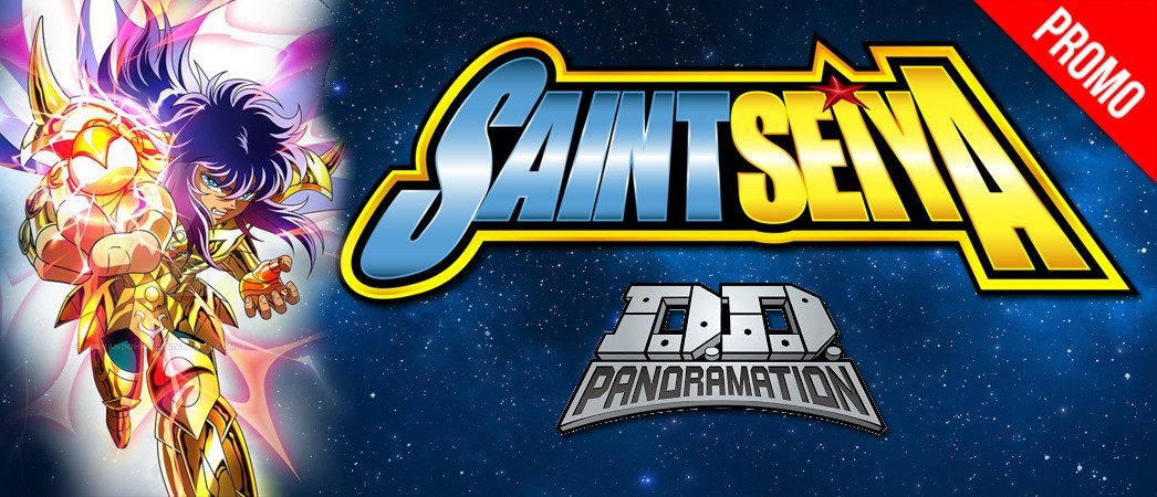 Promotion sur les panoramations SAINT SEIYA :O